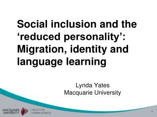 Social inclusion and the 'reduced personality': Migration, identity and language learning