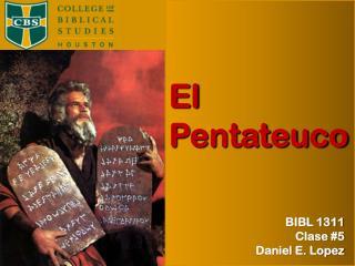 BIBL 1311 Otoño 2009 Prof. Daniel E. López