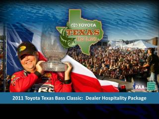 2011 Toyota Texas Bass Classic:  Dealer Hospitality Package