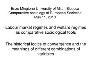 Enzo Mingione University of Milan Bicocca Comparative sociology of European Societies May 11, 2010