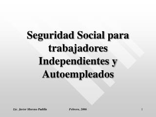 Seguridad Social para trabajadores Independientes y Autoempleados