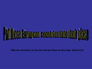 Put these European countries into their place