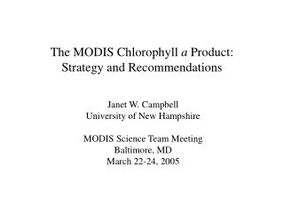 The MODIS Chlorophyll  a  Product: Strategy and Recommendations