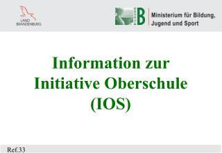 Information zur Initiative Oberschule (IOS)