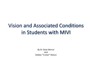 Vision and Associated Conditions in Students with MIVI