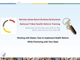 Working with States: How to Implement Health Reform While Partnering with Your State