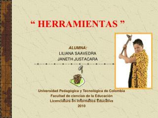 """"""" HERRAMIENTAS """""""