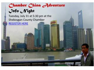 Chamber China Adventure Info Night  Tuesday, July 31 at 5:30 pm at the  Sheboygan County  Chamber