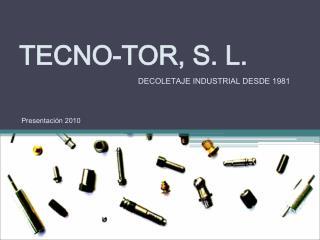 TECNO-TOR, S. L.