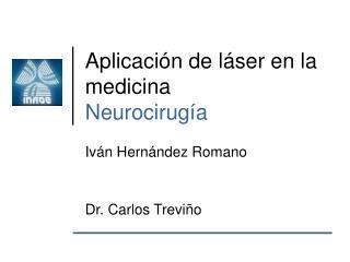 Aplicación de láser en la medicina Neurocirugía