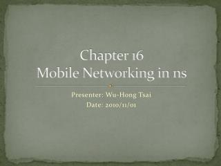 Chapter 16 Mobile Networking in ns