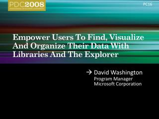 Empower Users To Find, Visualize And Organize Their Data With Libraries And The Explorer