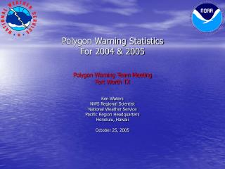 Polygon Warning Statistics  For 2004 & 2005 Polygon Warning Team Meeting Fort Worth TX
