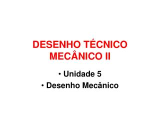 DESENHO TÉCNICO MECÂNICO II