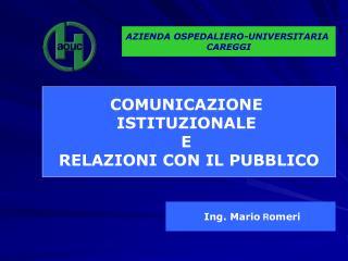 COMUNICAZIONE  ISTITUZIONALE  E  RELAZIONI CON IL PUBBLICO