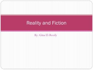 Reality and Fiction