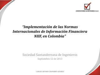 """""""Implementación de las Normas Internacionales de Información Financiera NIIF, en Colombia"""""""