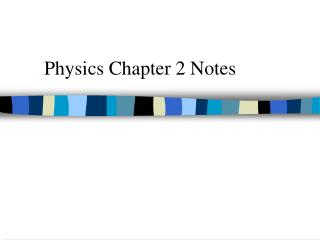 Physics Chapter 2 Notes