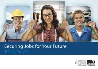 The ongoing strength of the Victorian economy depends on the skills of the Victorian workforce