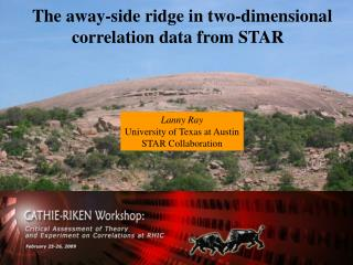The away-side ridge in two-dimensional correlation data from STAR