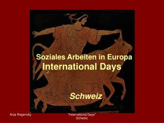 """ Soziales Arbeiten in Europa International Days"