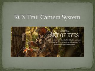 RCX Trail Camera System