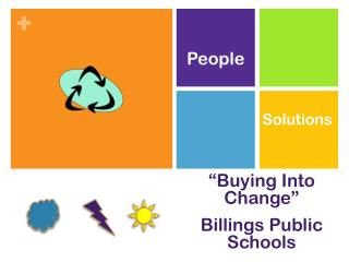 """Buying Into Change"" Billings Public Schools"