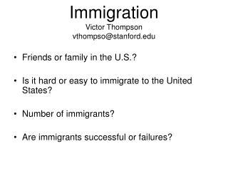 Immigration Victor Thompson vthompso@stanford