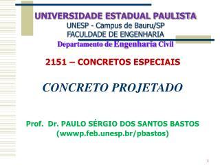 2151 – CONCRETOS ESPECIAIS CONCRETO PROJETADO Prof.  Dr. PAULO SÉRGIO DOS SANTOS BASTOS