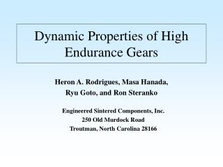 Dynamic Properties of High Endurance Gears