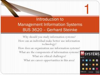 Introduction to  Management Information Systems  BUS 3620 – Gerhard Steinke