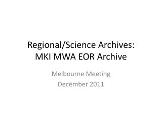 Regional/Science Archives: MKI MWA EOR Archive