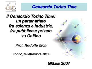 Il Consorzio Torino Time:  un partenariato  fra scienza e industria,  fra pubblico e privato