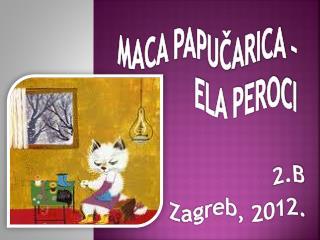 Maca papučarica – Ela Peroci