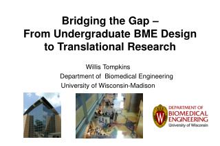Bridging the Gap –  From Undergraduate BME Design  to Translational Research