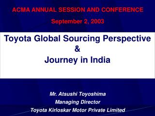 Toyota Global Sourcing Perspective   &  Journey in India