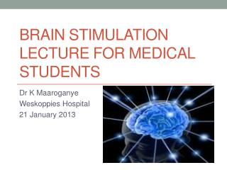 Brain stimulation lecture for medical students