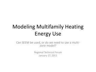 Modeling Multifamily Heating Energy Use