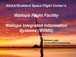 NASA/Goddard Space Flight Center�s  Wallops Flight Facility