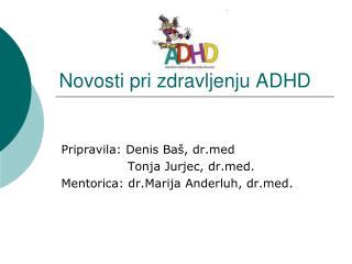 Novosti pri zdravljenju ADHD