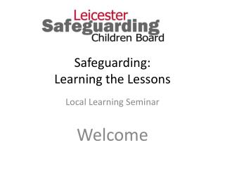 Safeguarding:  Learning the Lessons