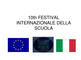 10th FESTIVAL INTERNAZIONALE DELLA SCUOLA
