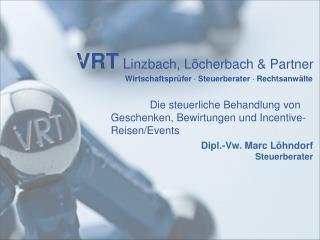 VRT L inzbach, Löcherbach & Partner Wirtschaftsprüfer    Steuerberater   Rechtsanwälte