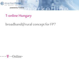 T-online Hungary broadband@rural concept for FP7