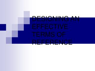 DESIGNING AN EFFECTIVE TERMS OF REFERENCE