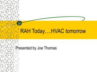 RAH Today….HVAC tomorrow