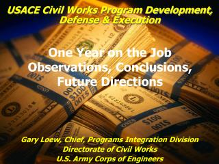 USACE Civil Works Program Development, Defense & Execution