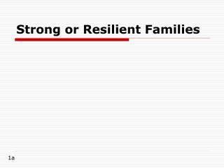 Strong or Resilient Families