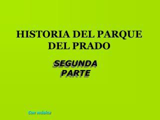 HISTORIA DEL PARQUE DEL PRADO