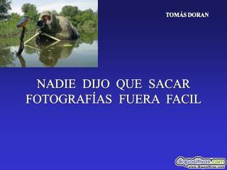 tomar fotos no es facil Diapositivas